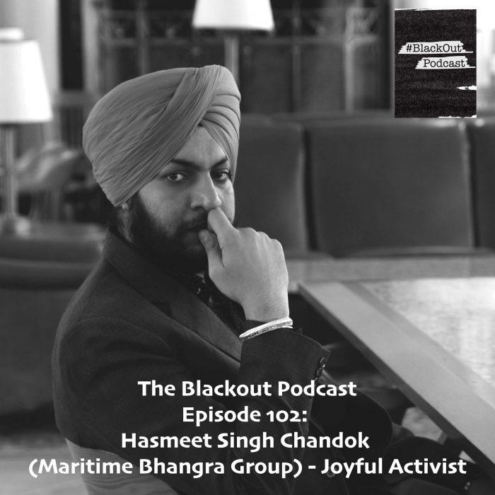 Episode 102: Hasmeet Singh Chandok (Maritime Bhangra Group) – Joyful Activist