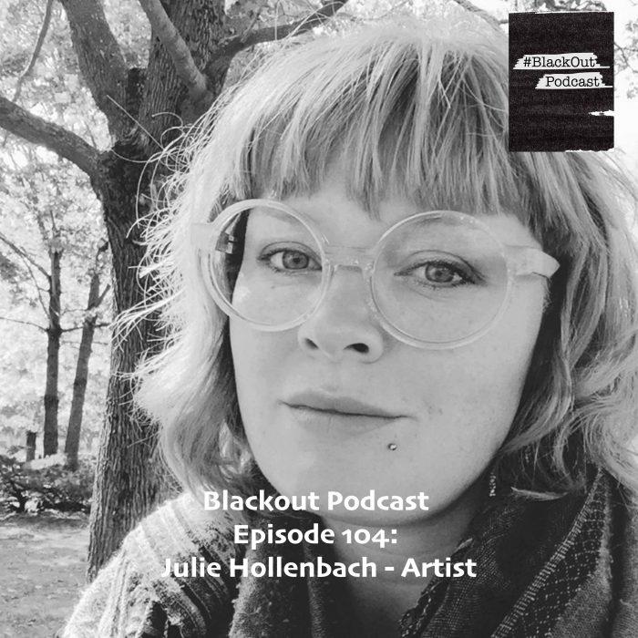 Episode 104: Julie Hollenbach – Artist