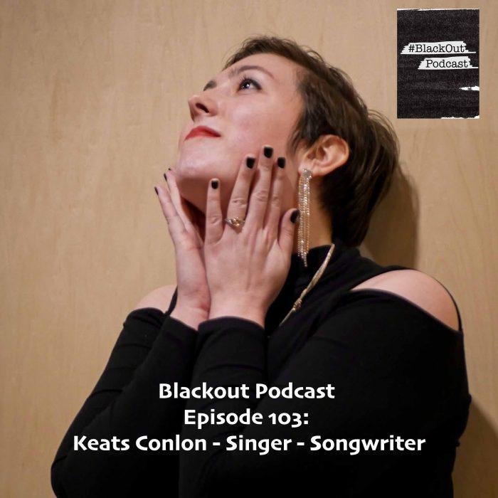Episode 103: Keats Conlon – Singer – Songwriter