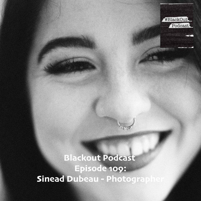 Episode 109: Sinead Dubeau – Photographer