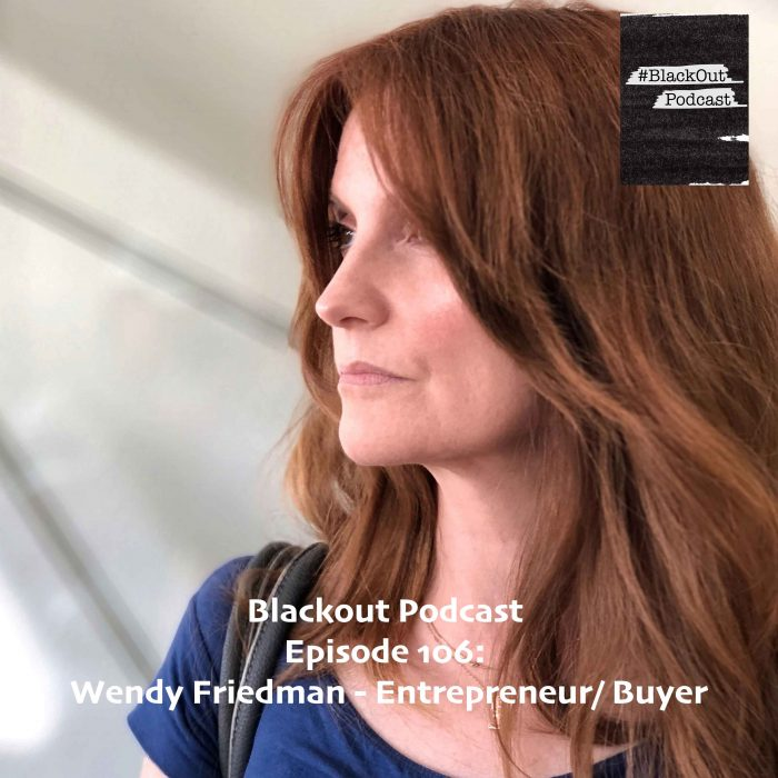 Episode 106: Wendy Friedman – Entrepreneur/ Buyer