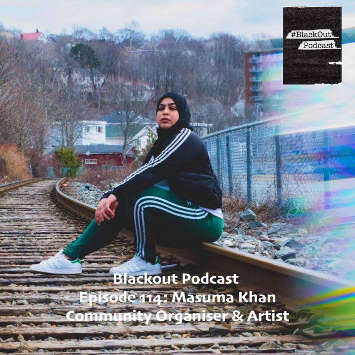 Episode 114: Masuma Khan – Community Organizer and Artist