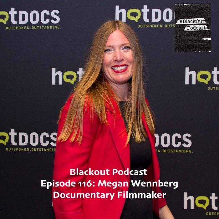 Episode 116: Megan Wennberg – Documentary Filmmaker