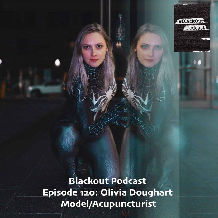 Episode 120: Olivia Doughart aka Liv Kate – Model/Acupuncturist