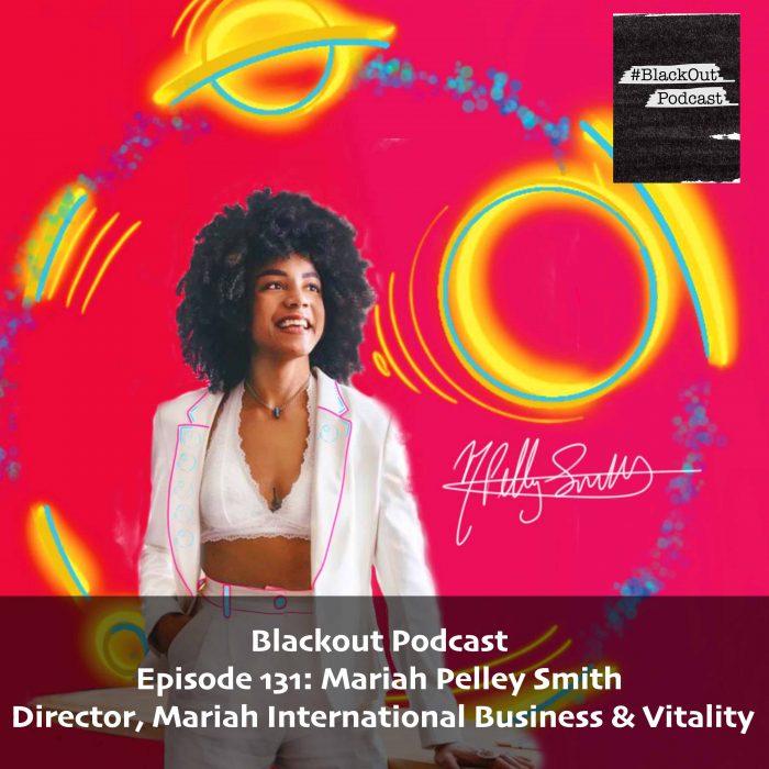 Episode 131: Mariah Pelley Smith – Director, Mariah International Business & Vitality
