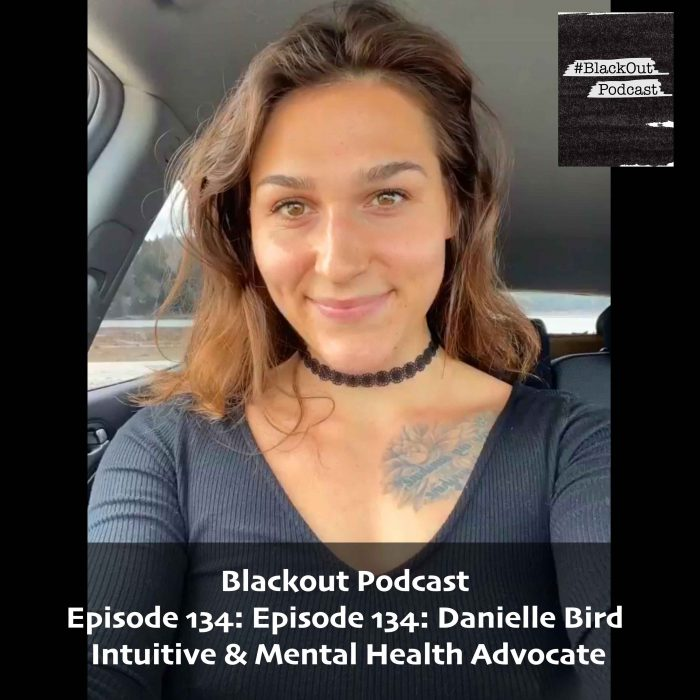 Episode 134: Danielle Bird – Intuitive & Mental Health Advocate