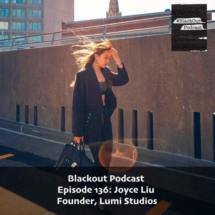 Episode 136: Joyce Liu – Founder, Lumi Studios